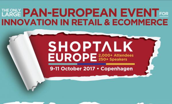 融资超过500万美元,Shoptalk 将举办Shoptalk Europe,进军欧洲