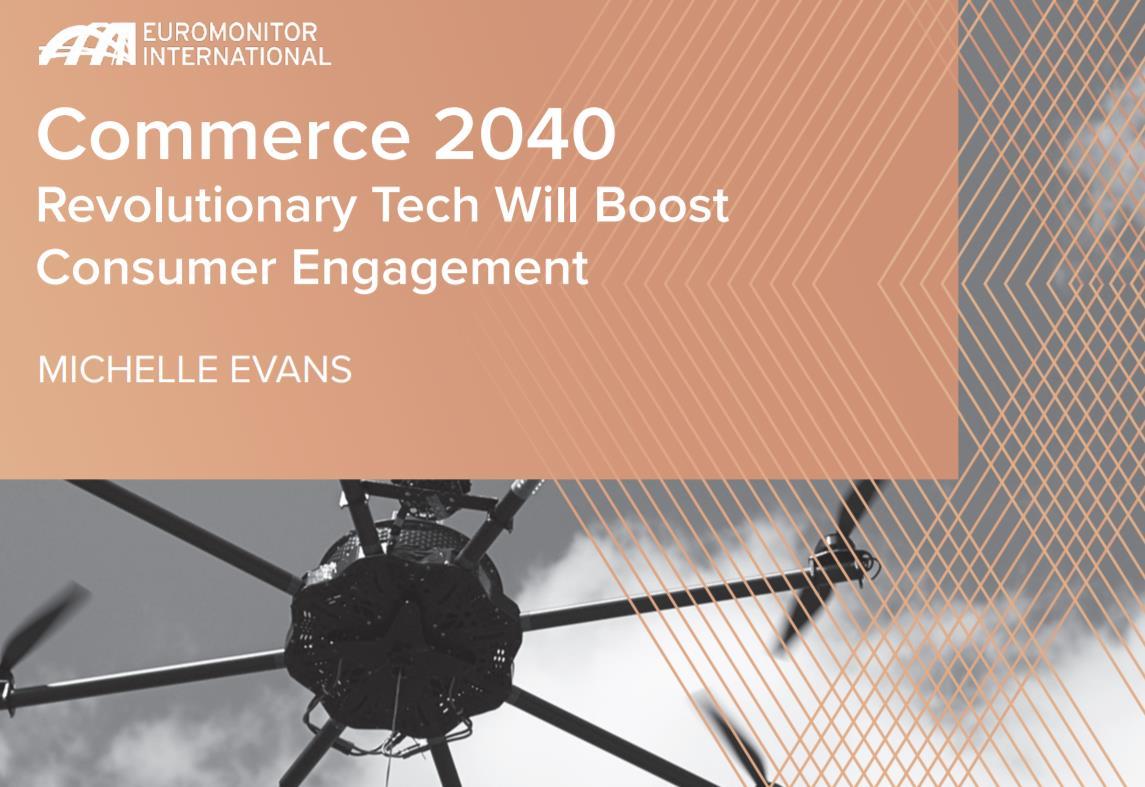欧睿国际研究报告:展望2040年,实体门店、娱乐方式和智能家居将发生哪些变化?
