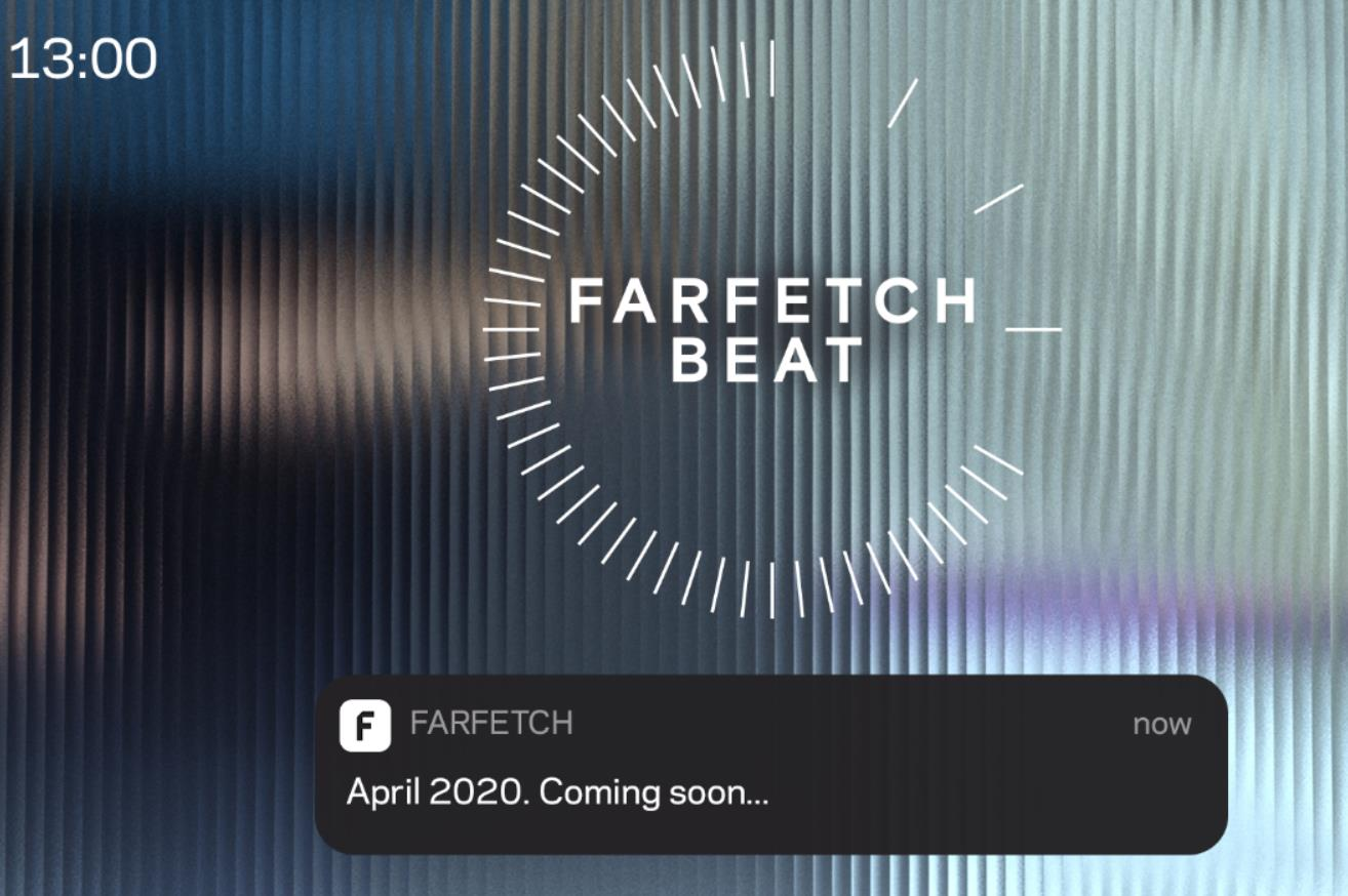 Farfetch 将于今年4月推出每周上新项目 Farfetch BEAT