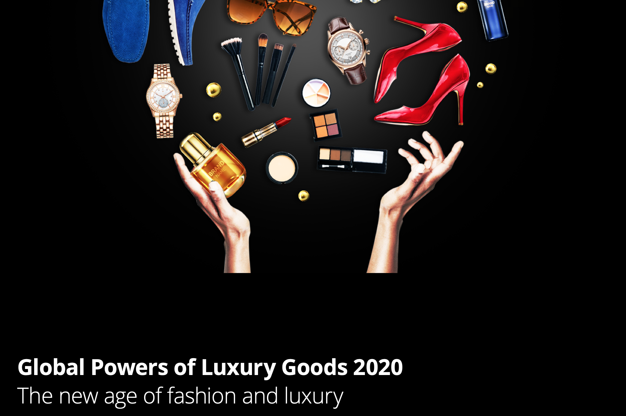 德勤2020全球奢侈品公司百强榜单:进入榜单的最低年销售额门槛为2.38亿美元